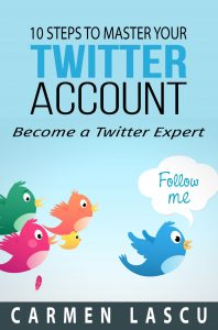 10 Steps to Master Your Twitter Account: Become a Twitter Expert